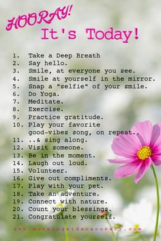 21 Things You Can Do Today - Because Darn it, it's Going to Be a Great Day! #goodvibes #behappy #spreadhappiness  Share* with family & friends to pass on the good vibes!! :)