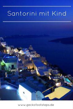 Du planst eine Reise nach Santorini mit Kind? Dann habe ich hier einige Tipps für Dich.