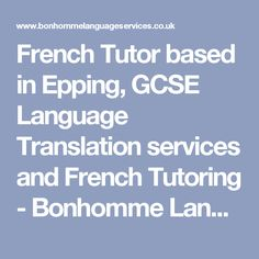 French Tutor based in Epping, GCSE Language Translation services and French Tutoring - Bonhomme Language Services