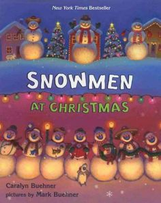 Snowmen at Christmas by Caralyn Buehner.  On Christmas Eve, snowmen hold a party in the center of town and celebrate with food, music and dancing, and presents. WALSH JUVENILE  PZ8.3.B865 S6 2005