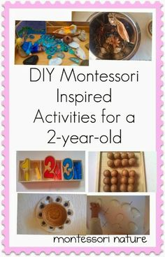 DIY #Montessori Inspired Activities for a 2 - year - old via Montessori Nature Blog