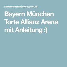 Bayern München Torte Allianz Arena mit Anleitung :)