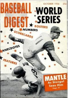Play Ball!! Baseball Digest Covers from the 1940s-50s: http://www.robertnewman.com/play-ball-baseball-digest-covers-from-the-1940s-50s/. Baseball Digest, October 1956.