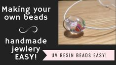 Make your own beads! UV resin beads for jewelry making - EASY