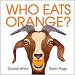 Buy Who Eats Orange? by Dianne White at Mighty Ape NZ. Who eats orange-a chicken? A bunny? A bear? Find out in this unique exploration of colors and animals' favorite foods. Animals eat a rainbow of diffe. Toddler Books, Childrens Books, Good Books, My Books, Orange Book, Young Animal, Read Aloud, Book Nerd, Story Time