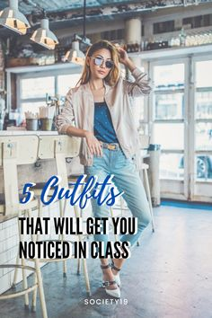 5 Outfits That Will Get You Noticed in Class - Society19