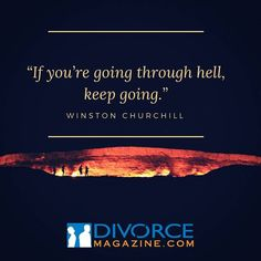 If youre going through hell keep going.  Winston Churchill  Follow @Divorce_Magazine  on Instagram . #divorcemagazine #divorcemag #divorcedmoms #thedivorceschool #divorceschool #divorce #separation #divorcedlife #divorcee #divorcedmom #divorceddad #divorces #divorcedlife #divorcecoach #divorcesupport #divorcelawyer #churchill #winstonchurchill #churchillquotes #quote #quotes #hell #hellquotes