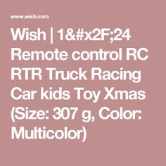 Wish | 1/24 Remote control RC RTR Truck Racing Car kids Toy Xmas (Size: 307 g, Color: Multicolor)