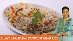 Vahchef is very fond of cooking and her Recipes are very unique and fit for busy women specially working women DESCRIPTION Spicy vegetable garlic fried r. Fried Rice, Burns, Fries, Garlic, Cooking, Food, Kitchen, Essen, Meals