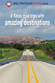 Travel | Texas | Attractions | Sites | Activities | Things To Do | Road Trips | Destinations | Drives