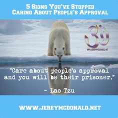 Jeremy E. McDonald: 5 Signs You've Stopped Caring About People's Appro...