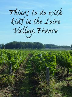 Loire Valley, France, with kids