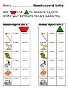 Nonstandard measurement -- might change the shapes to objects (pennies; paperclips; dominoes, etc)
