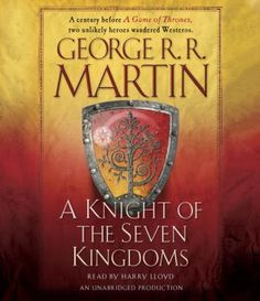 'The Knight of Seven Kingdoms' by George R.R. Martin
