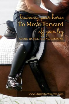 Using correct aids to train your horse to be more responsive to your leg aids | Audio horse riding lessons to download and listen to while you ride your horse via your phone or iPod