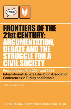 IDEBATE Press: Frontiers of the 21st Century. Argumentation, Debate and the Struggle for a Civil Society.