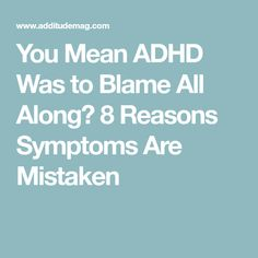 Was ADHD to Blame All Along? 8 Reasons Symptoms Are Mistaken - Asthma Treatment Adhd Odd, Adhd And Autism, Infp, Adhd Help, Adhd Diet, Adhd Brain, Asthma Remedies, Adhd Strategies, Stress