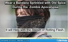 Zombie Apocalypse - Wear a Bandana Sprinkled with Old Spice During the Zombie Apocalypse