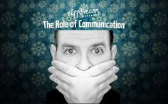 http://appitive.com/business/2012/07/26/the-role-of-communication/
