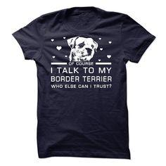 Border Terrier T Shirt, Hoodie, Sweatshirt
