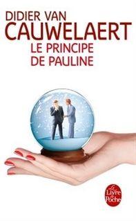 Le Bouquinovore: Le Principe de Pauline, Didier Van Cauwelaert ENFIN EN POCHE!