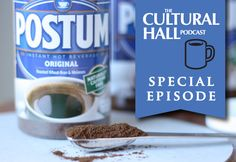 The Cultural Hall: Special Episode, Postum. If you were one of the disappointed fans in 2007 when Postum™disappeared from the shelves, then you're sure to perk up now that its original formula is available once again. Listen at TheCulturalHall.com
