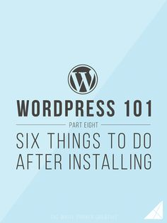 Six Things To Do After Installing WordPress