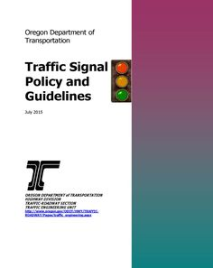 Traffic signal policy and guidelines, by the Oregon Department of Transportation, Oregon Department of Transportation, Traffic Engineering Unit