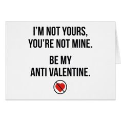 Anti Valentines Day Card I'm Not Yours #zazzle #funny #humor #love