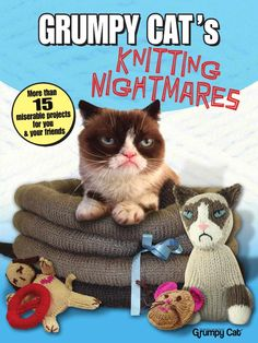 Grumpy Cat's Knitting Nightmares: More Than 15 Miserable Projects for You and Your Friends (Dover Knitting, Crochet, Tatting, Lace) Kindle Edition by Grumpy Cat Grumpy Cat Book, Grumpy Cat Plush, Grumpy Cats, Knitting Patterns For Dogs, Knitting Projects, Crochet Patterns, Small Dog Coats, Crochet Dog Sweater, Knitted Animals