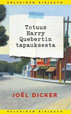 Sveitsiläisen Joël Dickerin romaani kahmi Ranskassa palkintoehdokkuuksia, kolautti bestseller-listojen kärjestä Dan Brownit ja 50 Shadesit, ja sen englanninkielisistä käännösoikeuksista maksettiin hurja summa. Totuutta Harry Quebertin tapauksesta taidetaan lukea tulevana kesänä myös suomalaisissa riippukeinuissa.