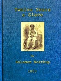 FREE EBOOK Twelve Years A Slave E-Book FREE for Kindle or Epub reader at Gutenberg.org. #freebiesuk #freebie #freestuff #freestuffuk #freebies #GRATebooks