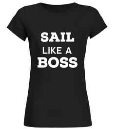 "# MY BOSS Sailing T Shirts. Nice Gifts Ideas for Sailors. .  Special Offer, not available in shops      Comes in a variety of styles and colours      Buy yours now before it is too late!      Secured payment via Visa / Mastercard / Amex / PayPal      How to place an order            Choose the model from the drop-down menu      Click on ""Buy it now""      Choose the size and the quantity      Add your delivery address and bank details      And that's it!      Tags: Gifts shirts for boat…"