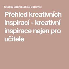 Přehled kreativních inspirací - kreativní inspirace nejen pro učitele