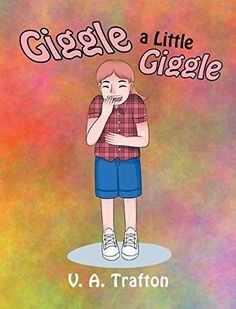 Giggle a Little Giggle by V a Trafton https://www.amazon.com/dp/1635681294/ref=cm_sw_r_pi_dp_x_wEAYzb7HB5521