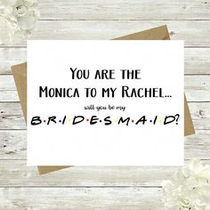Will you be my bridesmaid Bridesmaid Proposal Funny Maid Honor Gift Card Printable Bridal Party Friends TV Show Monica to Rachel party Bridesmaid Quotes, Bridesmaid Proposal Cards, Wedding Proposals, Wedding Humor, Wedding Bridesmaids, Wedding Venues, Wedding Ideas, Bridesmaid Dresses, Wedding Stuff