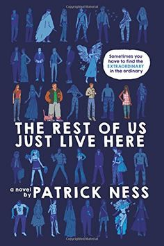 The Rest Of Us Just Live Here, 2015 The New York Times Best Sellers Young Adult Hardcover winner, Patrick Ness #NYTime #GoodReads #Books