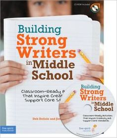 Building Strong Writers in Middle School: Classroom-Ready Activities That Inspire Creativity and Support Core Standards by Deb Delisle | Paperback | Barnes & Noble