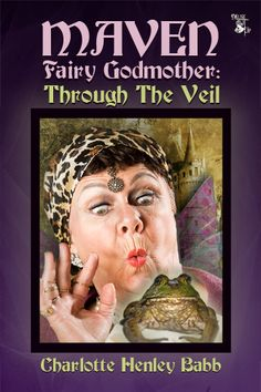 Maven Fairy Godmother: Through the Veil by Charlotte Henley Babb