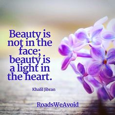beauty is a light in the heart. Great Quotes, Quotes To Live By, Me Quotes, Motivational Quotes, Inspirational Quotes, True Words, Beautiful Words, Life Lessons, Quote Of The Day
