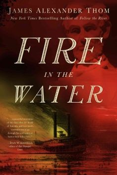 Fire in the Water by James Alexander Thom.