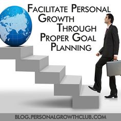 Facilitate Personal Growth Through Proper Goal Planning http://blog.personalgrowthclub.com/proper-goal-planning-steps