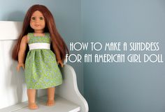 How to make a sundress for an American Girl Doll.