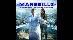 CJR GANGSTER Feat. Cécilia - Marseille