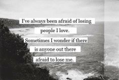 Are you afraid of losing me?