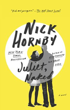 juliet, naked by nick hornby, published in 2010.