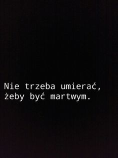 niektórzy już dawno umarli, a nadal żyją. Daily Quotes, Life Quotes, Ego Quotes, Sad Pictures, Quotes About Everything, Some Words, Poetry Quotes, Picture Quotes, Quotations