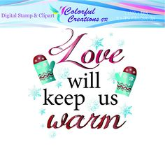 Love Will Keep Us Warm Digital Stamp For Personal And