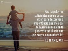 10 Mensagens incríveis para homenagear o seu Pai My Daddy, My Family, Sentences, Fathers Day, Grief, Dads, Social Media, Thoughts, Quotes