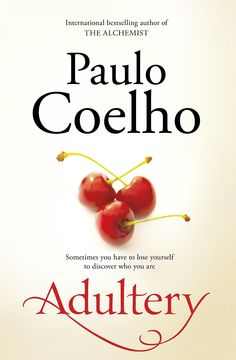 Paulo Coelho's fantasy novel Adultery is about a successful 30-something wife and mother who is tempted by her high school ex-boyfriend, now a successful politician. Out Aug. 19